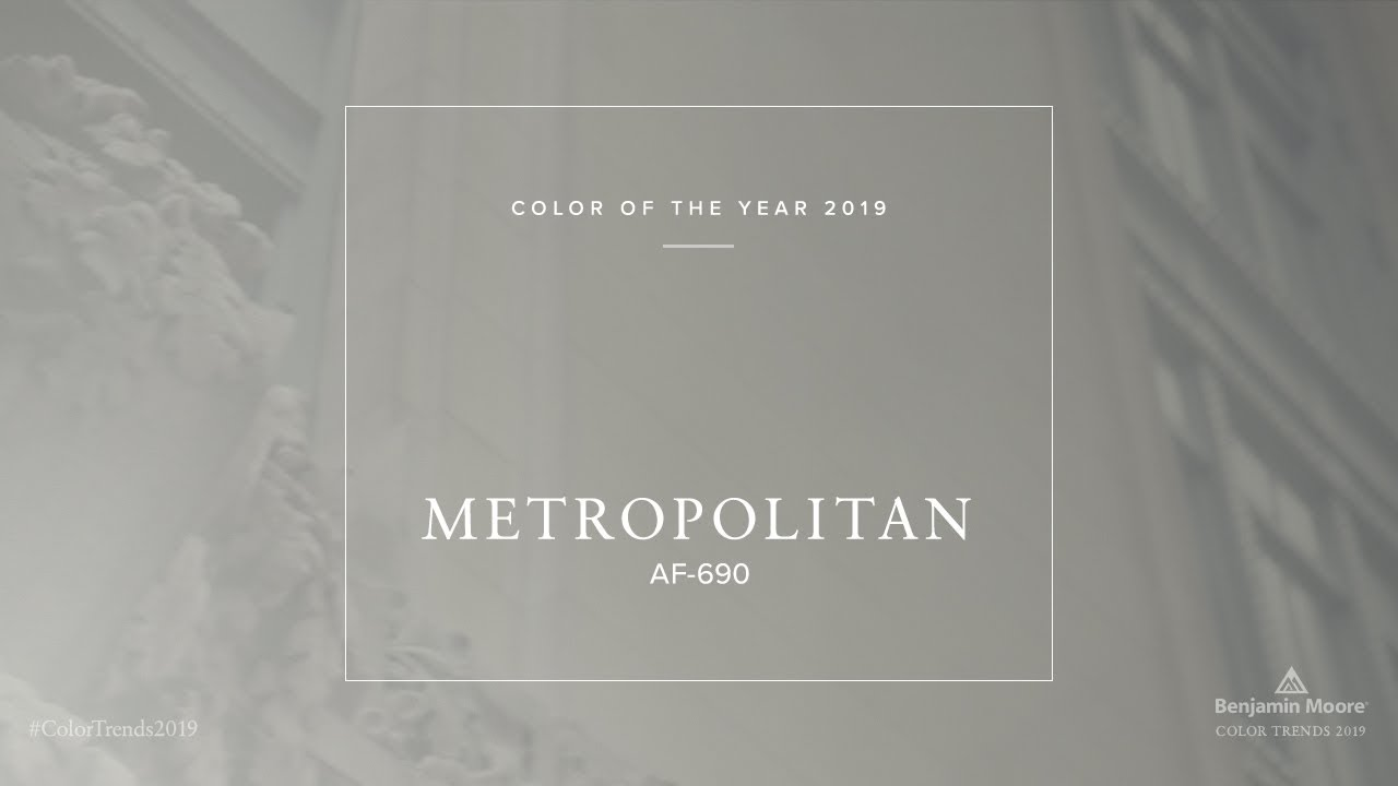 Metropolitan Benjamin Moore Color Trends Color Of The Year 2019 Metropolitan Af 690