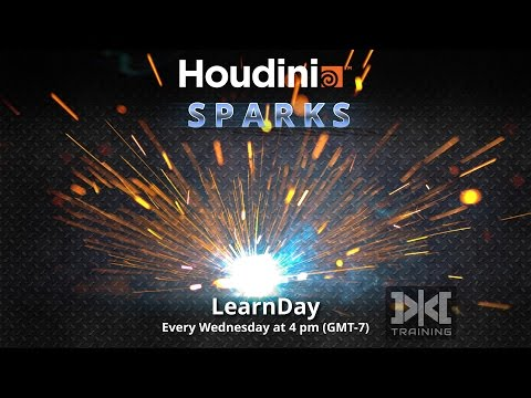 LearnDay - Houdini SPARKS !!