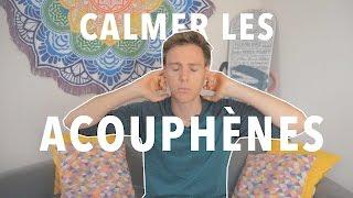 COMMENT CALMER LES ACOUPHENES⎪PARTIE 1/2