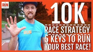 10K Race Strategy | 5 Keys to Run Your Best