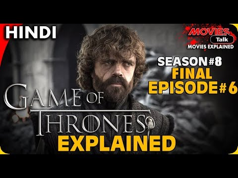 GAME OF THRONES : Season 8 Final Episode 6 [Explained In Hindi]