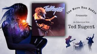 Ted Nugent interview on One More Run Radio!