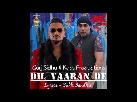 DIL YAARAN DE | GURJ SIDHU | KAOS PRODUCTIONS | 2018 | NEW SONG |