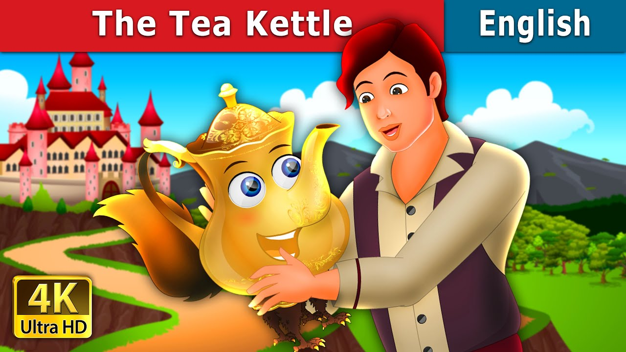 The Tea Kettle Story in English | Stories for Teenagers | English Fairy Tales