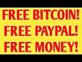 Free Bitcoin! Free PayPal Money! Free Money!