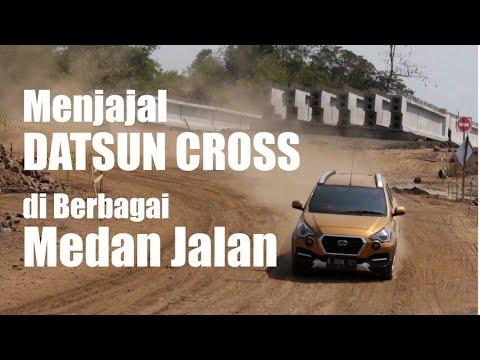 Menjajal Datsun Cross di Berbagai Medan Jalan