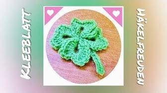 Kleeblatt häkeln ❤ 4-blättriges Kleeblatt 🍀 Glücksbringer häkeln ❤