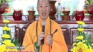Người Khôn Nói Ít Hiểu Nhiều (rất hay) Thầy Thích Thiện Thuận 2017 Mới Nhất