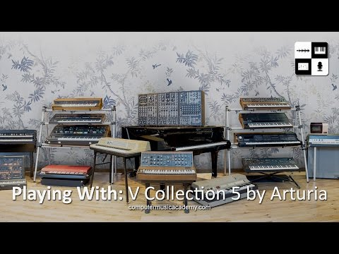 Arturia V Collection 5 | Review | Computer Music Academy