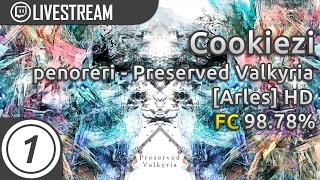 Cookiezi | penoreri - Preserved Valkyria [Arles] +HD 98.78% FC | Livestream Highlight w/ chat!