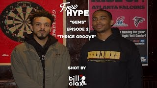 """FreeHype Gems """"Thrice Groove"""" Episode 2"""