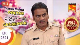 Taarak Mehta Ka Ooltah Chashmah - Ep 2521 - Full Episode - 30th July, 2018