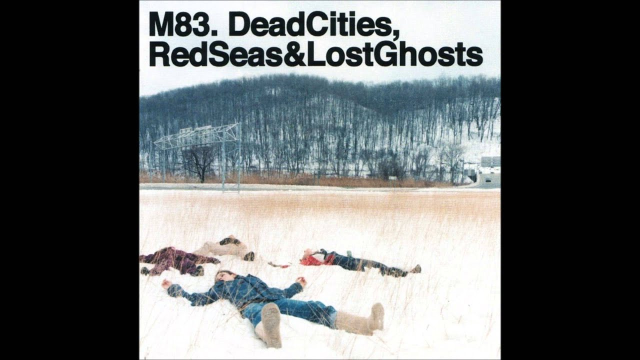 18 gt  Images For - M83 Dead Cities Red Seas And Lost GhostsM83 Dead Cities Red Seas And Lost Ghosts