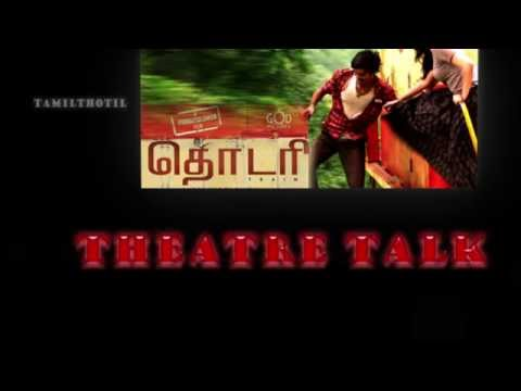 Thodari Review from Theatre talk dhanush...