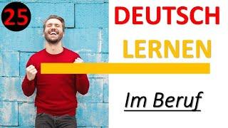 Deutsch lernen - Im Beruf 25 (C1)