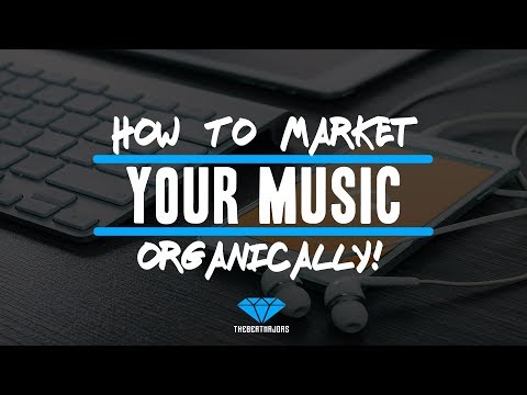 How To Market Your Music Organically In 2018 (@TheBeatMajors)