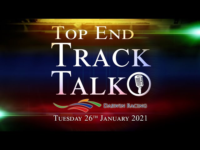 Top End Track Talk EP94 26 01 21