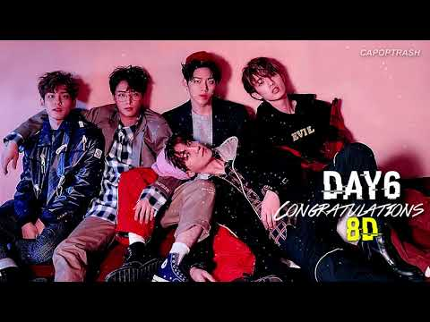 Congratulations - DAY6 (8D) [USE HEADPHONES]