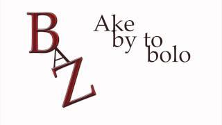 B.a Z.- Ake by to bolo ( B.eye prod. )