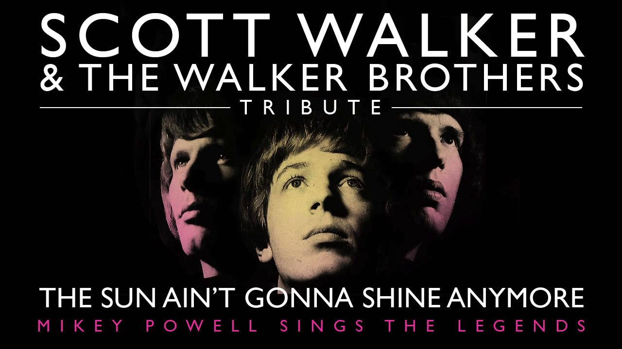 The Sun Ain't Gonna Shine Anymore - The Walker Brothers ...