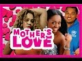 MOTHER'S LOVE PART 1 - LATEST NIGERIAN NOLLYWOOD MOVIE