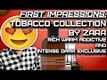 Zara Mens Fragrances | Rich Warm Addictive | Intense Dark Exclusive | First Impressions