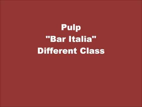 Pulp - Bar Italia