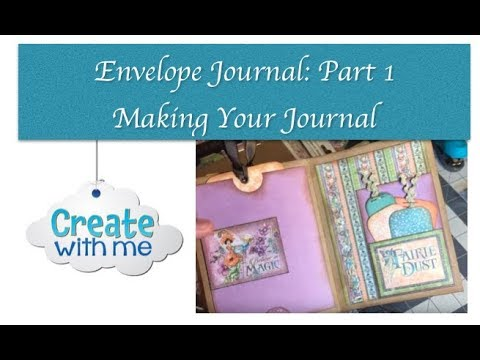 Create with Me:  Envelope Journal (Part 1-The Journal)