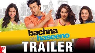 Bachna Ae Haseeno - Trailer