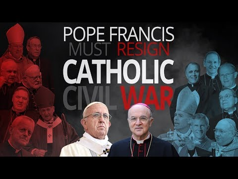 Pope Francis Must Resign: Catholic Civil War