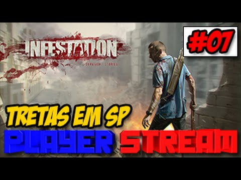 PLAYER STREAM #07 - Infestation: Tretas em SP ᴴᴰ
