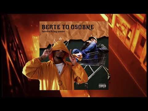 FOBIA KID feat. BOY WONDER - BERTE TO OSOBNE (prod. DJ FATTE)