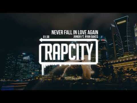 Jvnior - Never Fall In Love Again ft. Ryan Oakes (Prod. Josh Petruccio)