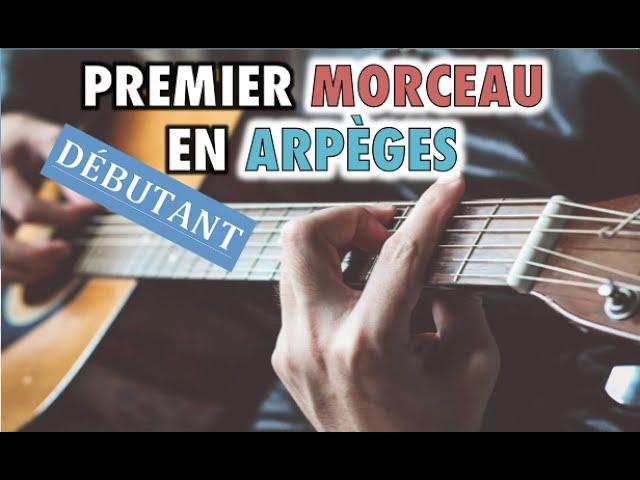 UN PREMIER MORCEAU pour commencer les ARPÈGES - tuto guitare débutant