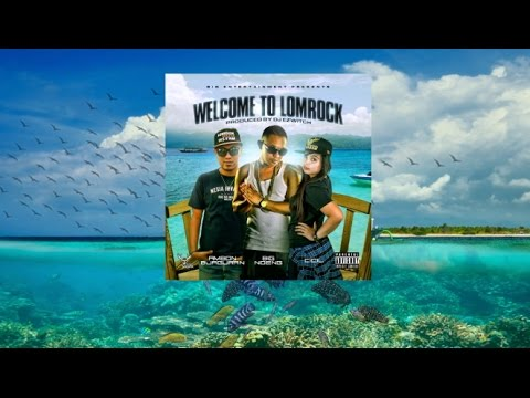 Big Noeng Feat. Ambon Bjaguran & Cicil Welcome To Lomrock