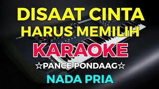Download lagu DISAAT KAU HARUS MEMILIH - Pance Pondaag || KARAOKE HD - Nada Pria
