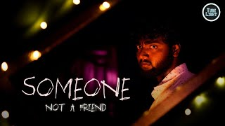 SOMEONE ( Not a Friend ) | Ghost Attagasangal | Horror Sothanaigal | Tube Light Comedy