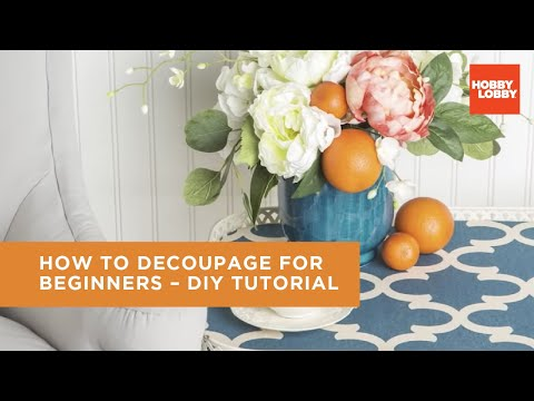 How to Decoupage for Beginners – DIY Tutorial | Hobby Lobby®