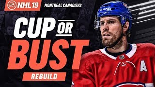 MONTREAL CANADIENS REBUILD! NHL 19 CUP OR BUST FRANCHISE