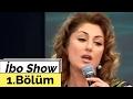 İbo Show - 1. Bölüm (Ferhat Göçer - Muazzez Ersoy) (2007)