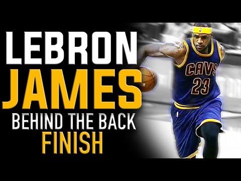 LeBron James Behind the Back Finish: NBA Basketball Moves