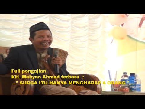 """KH. MAHYAN AHMAD : PENGAJIAN LUCU BANGET...."""" SURGA ITU HANYA MENGHARAP 4 ORANG """""""