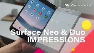 First impressions of the Surface Neo and Surface Duo – Foldable PC and phone!