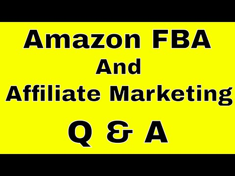 Amazon FBA & Affiliate Marketing QUESTIONS ANSWERED
