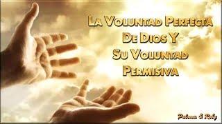La Voluntad Perfecta De Dios y Su Voluntad Permisiva (RECOMENDADO)