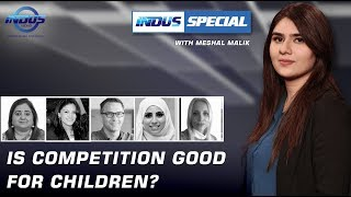 Indus Special with Meshal Malik | Is Competition Good for Children? | EP 237 | Indus News