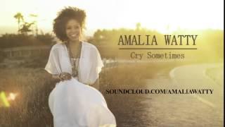 Amalia Watty - Cry Sometimes