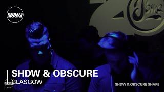 Shdw & Obscure Shape Boiler Room Glasgow DJ Set