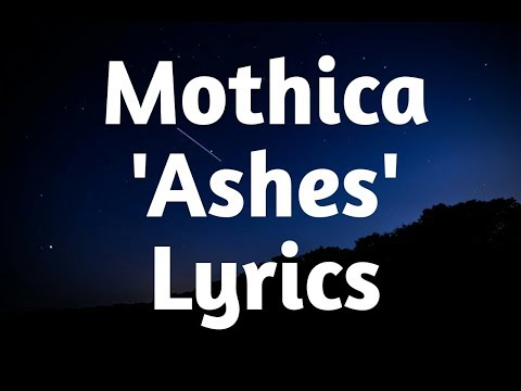 Mothica - Ashes (Lyrics🎵) Mp3
