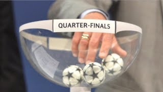 Champions League Draw - Quarterfinals